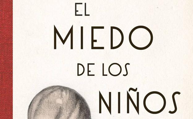 'The fear of children' by Antonio Muñoz Molina (Seix Barral)