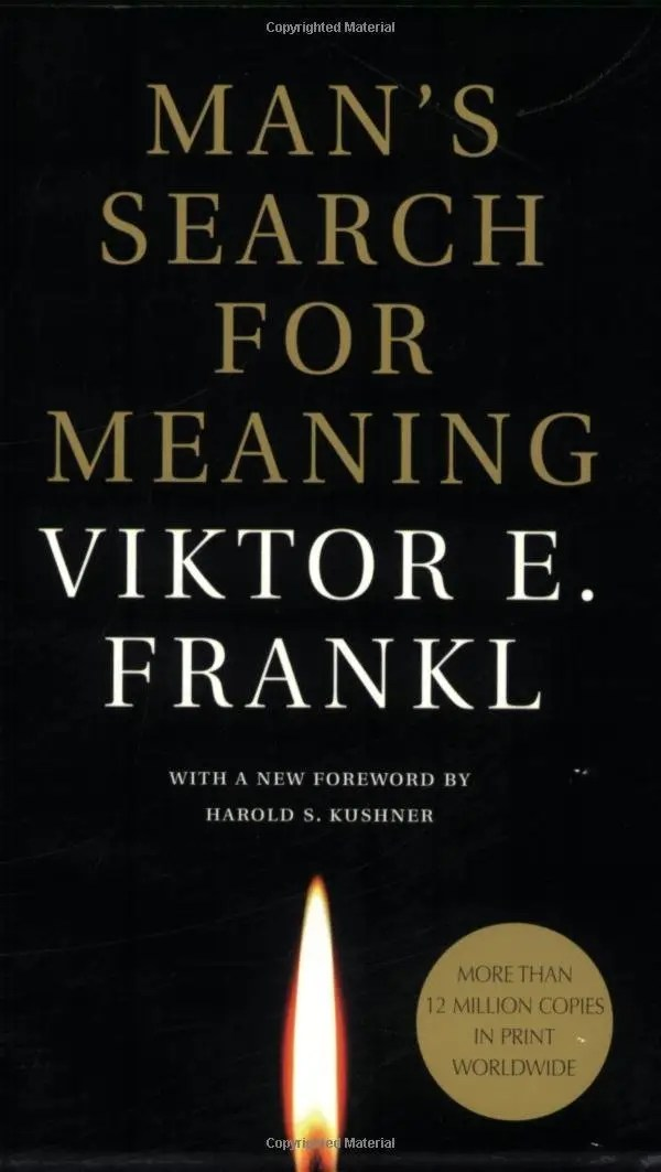 """Man's Search For Meaning"" by Victor Frankl"