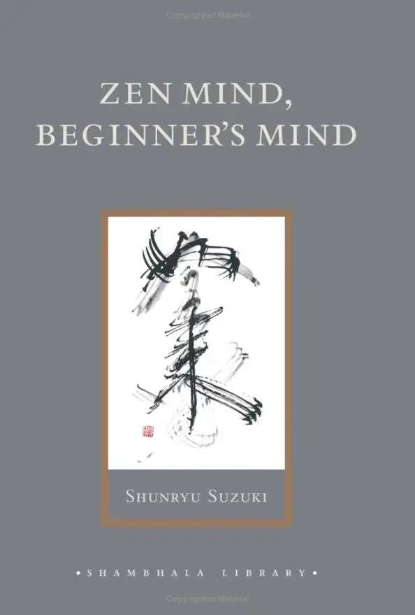 'Zen Mind, Beginner's Mind' by Shunryu Suzuki