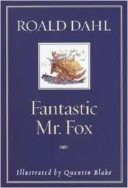 'Fantastic Mr. Fox' by Roald Dahl