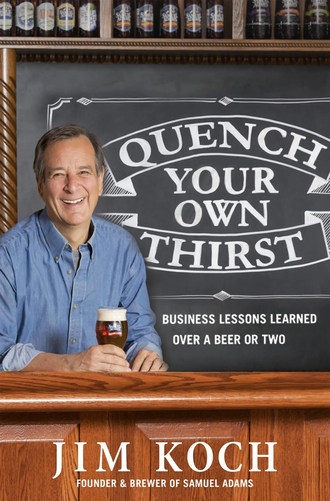 'Quench Your Own Thirst' by Jim Koch
