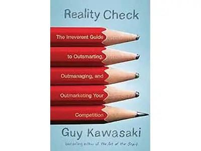 """""""Reality Check"""" by Guy Kawasaki"""