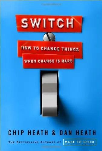 """""""Switch"""" by Chip Heath and Dan Heath"""