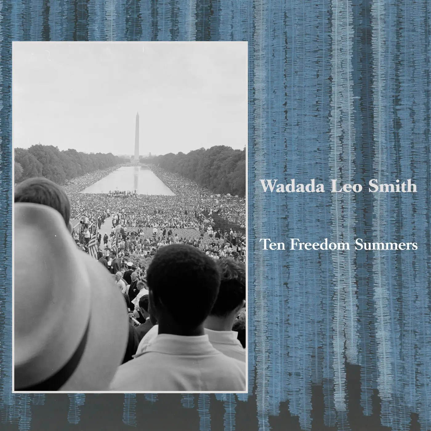 """2012: Wadada Leo Smith —""""Ten Freedom Summers"""""""