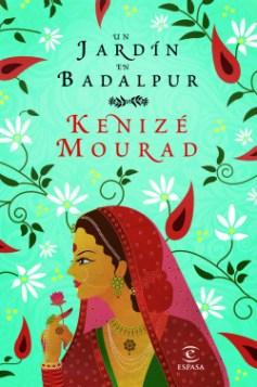Un Jardin en Badalpur de Kenize Mourad