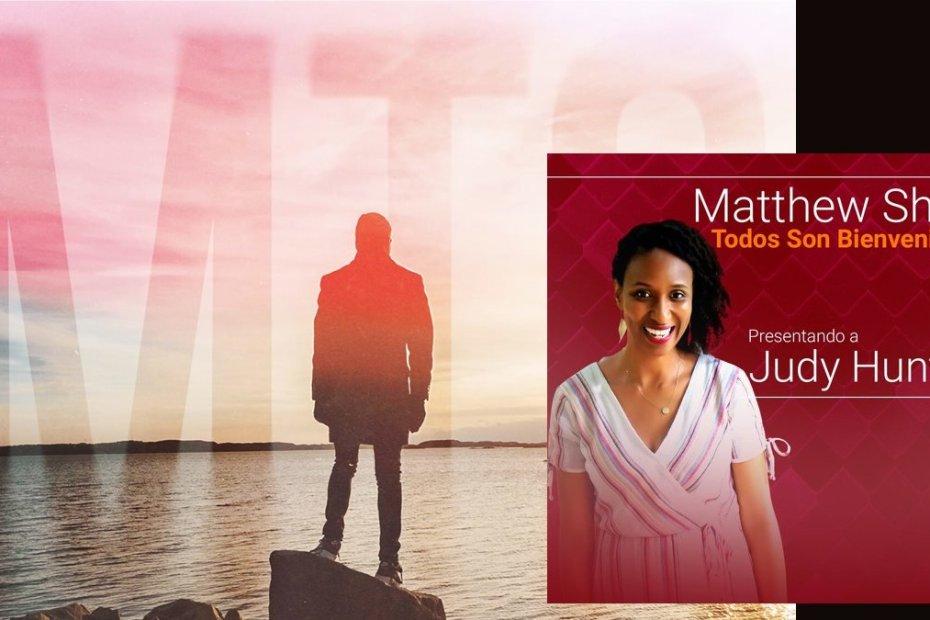 Matthew Shell - Todos Son Bienvenidos (Featuring Judy Hunter) 1