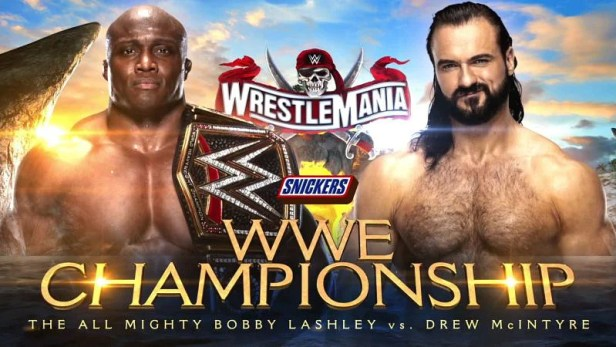 Bobby Lashley to defend the WWE Championship against Drew McIntyre at  WrestleMania 37