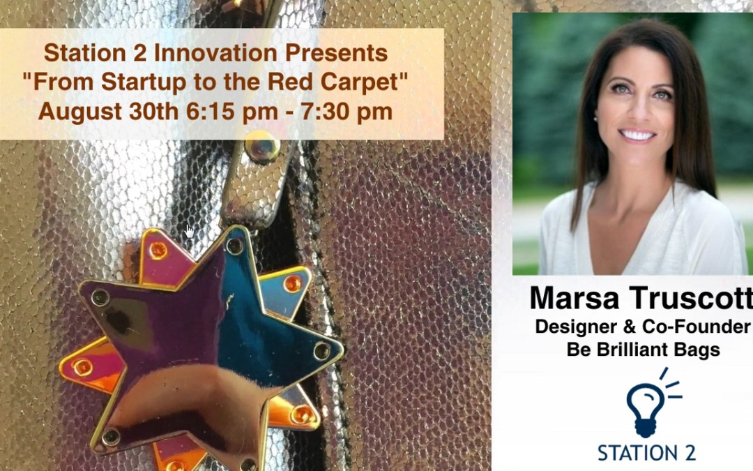 Network & Learn with Marsa Truscott – Be Brilliant Bag founder takes us From Startup to the Red Carpet