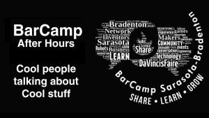 BarCamp(BCSRQ) Sarasota-Bradenton After Hours - We're Cool Camp!