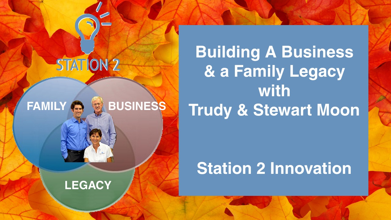 Trudy & Stewart Moon, Building A Business & A Family Legacy