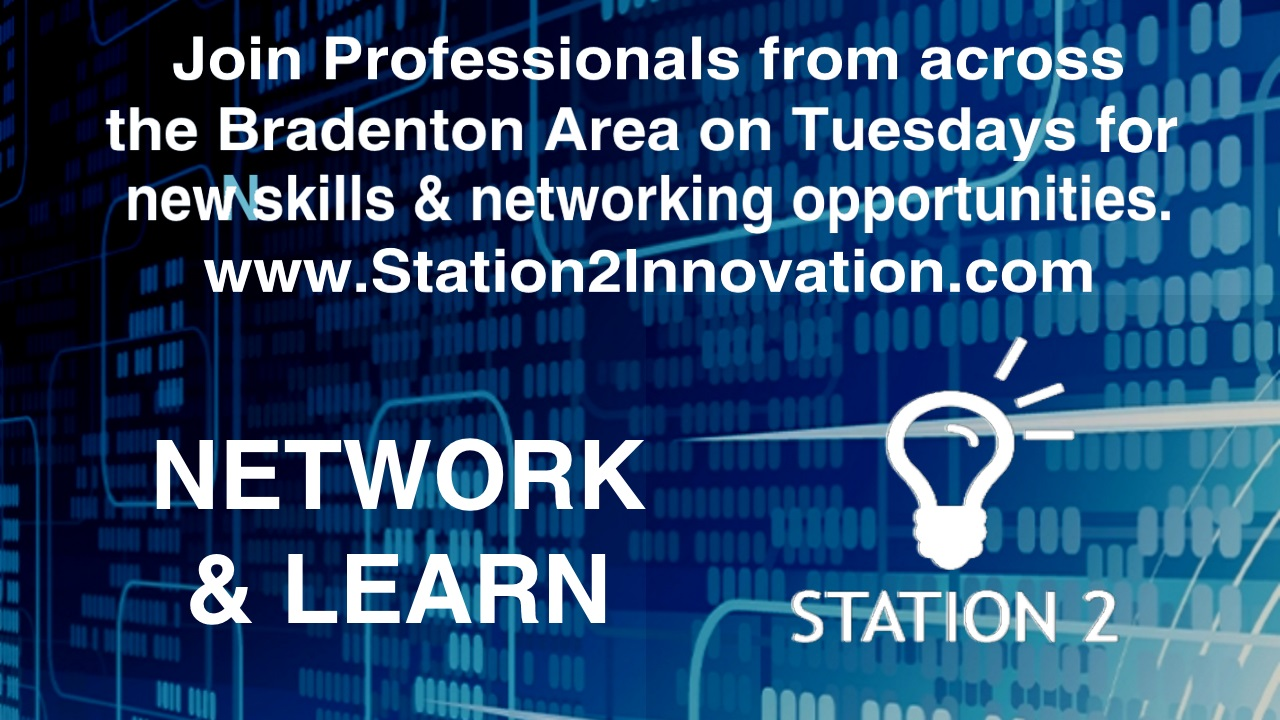 Bradenton Business Networking - Bradenton Meetup Network and Learn at Station 2 Innovation