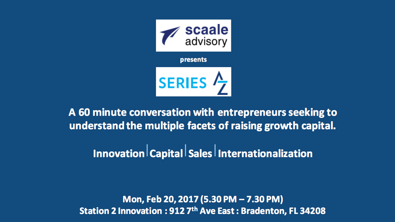 Series A to Z: The Right Time to Approach Investors for Growth Capital with Scaale Advisory