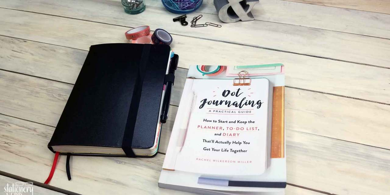 BOOK REVIEW: Dot Journaling by Rachel Wilkerson Miller