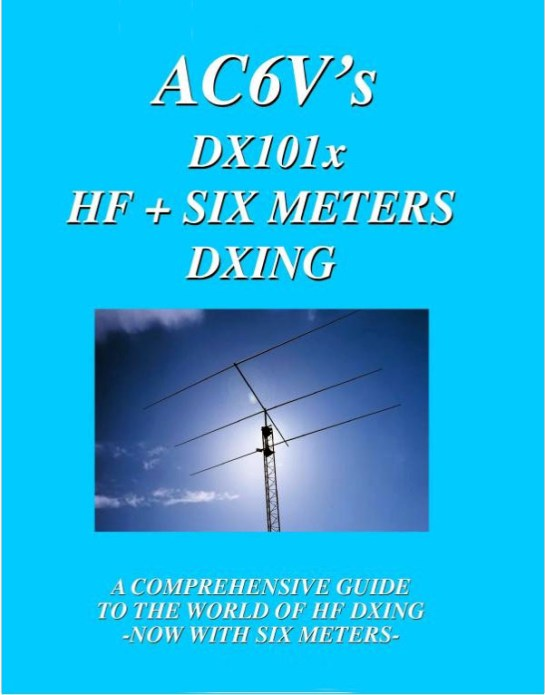 AC6V's DX101s HF + Six Meters DXing Reference Guide
