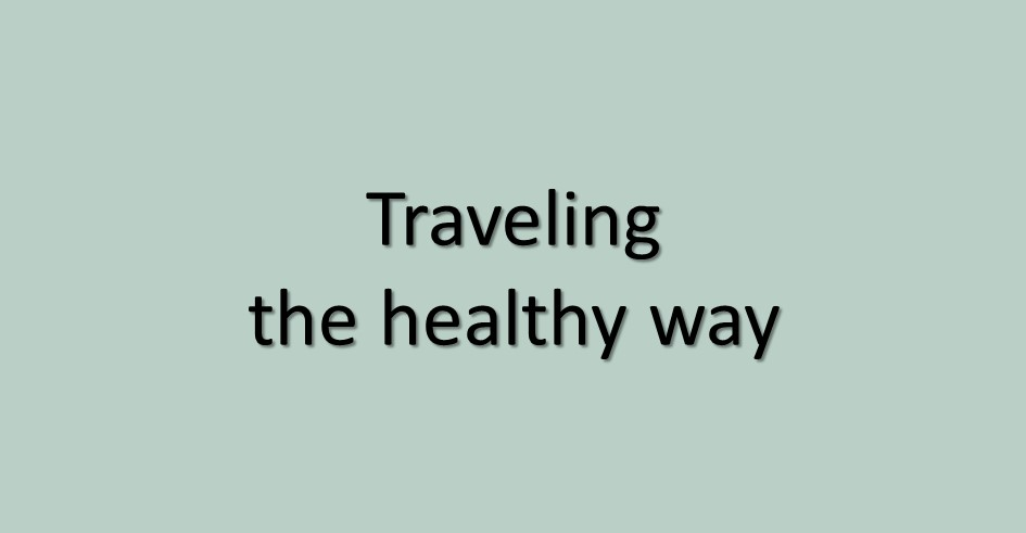 Traveling the healthy way