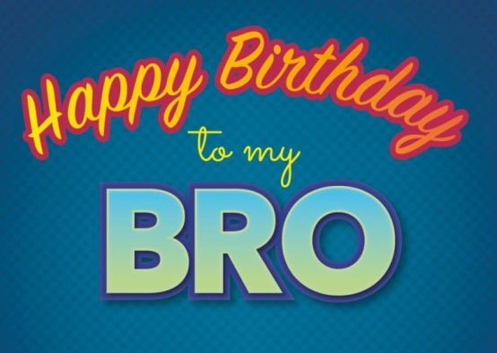 Happy Bday brother wishes