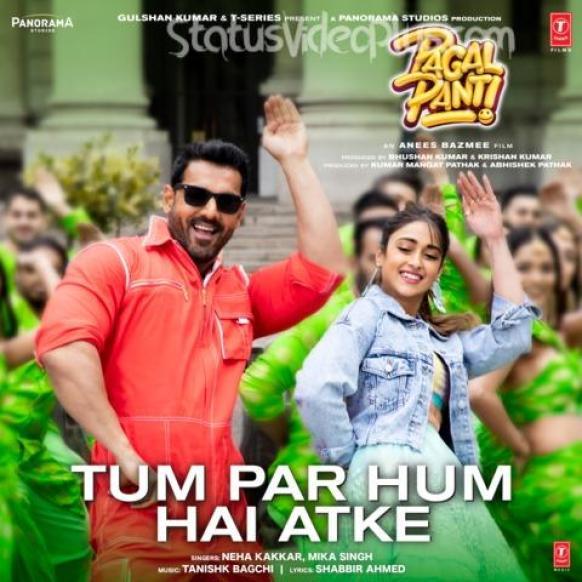 Tum Par Hum Hai Atke Neha Kakkar   PagalPatni song Status Video Download