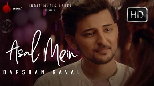 Asal Mein Darshan Raval Song