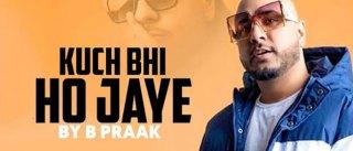Kuch-Bhi-Ho-Jaye-Song-B-Praak