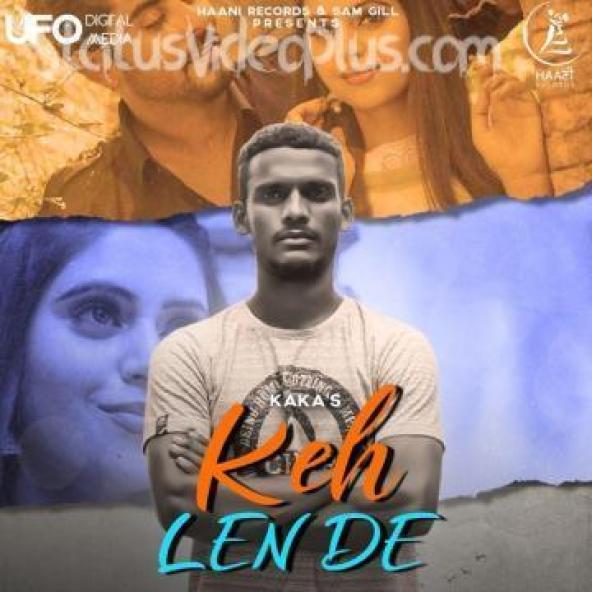 Keh Len De Song Kaka Download