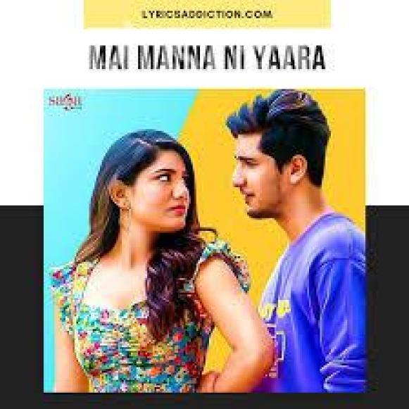 Mai Manna Ni Yaara Song Download