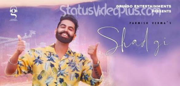 Shadgi Song Parmish Verma Download