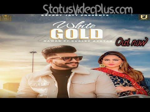 White Gold Song Nawab Gurlez Akhtar Download