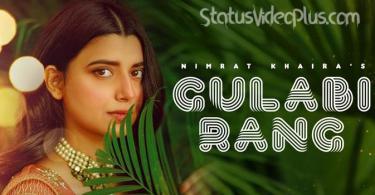 Gulabi Rang Song Nimrat Khaira Download Whatsapp Status Video