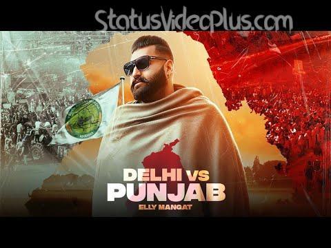 Delhi vs Punjab Song Elly Manga Download Whatsapp Status Video
