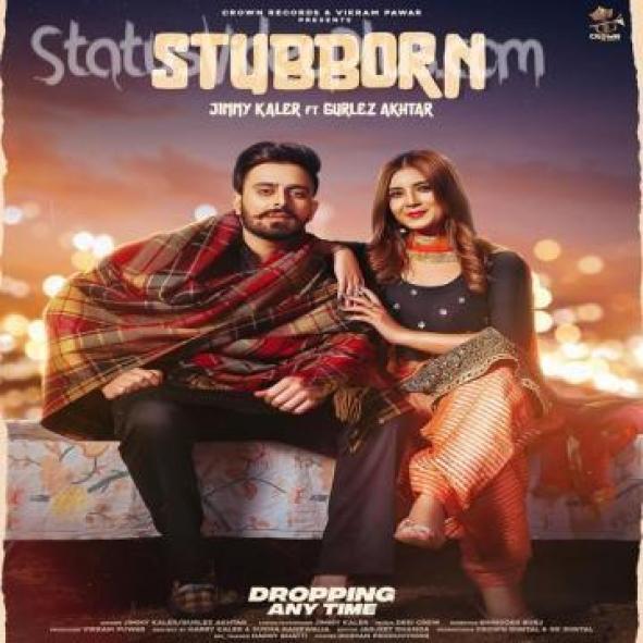Stubborn Song Jimmy Kaler Gurlez Akhtar Download