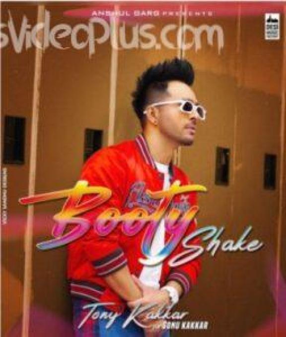 Booty Shake Song Tony Kakkar Download