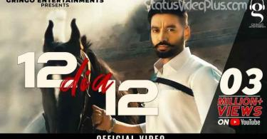 12 DIA 12 Song Sippy Gill Download Whatsapp Status Video