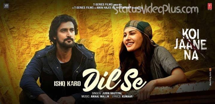 Ishq Karo Dil Se Song Koi Jaane Na Download Whatsapp Status