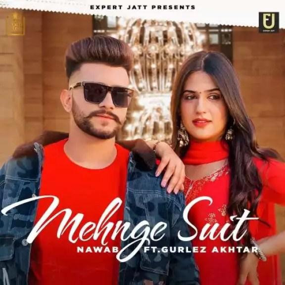 Mehnge Suit Song Nawab Gurlez Akhtar Download