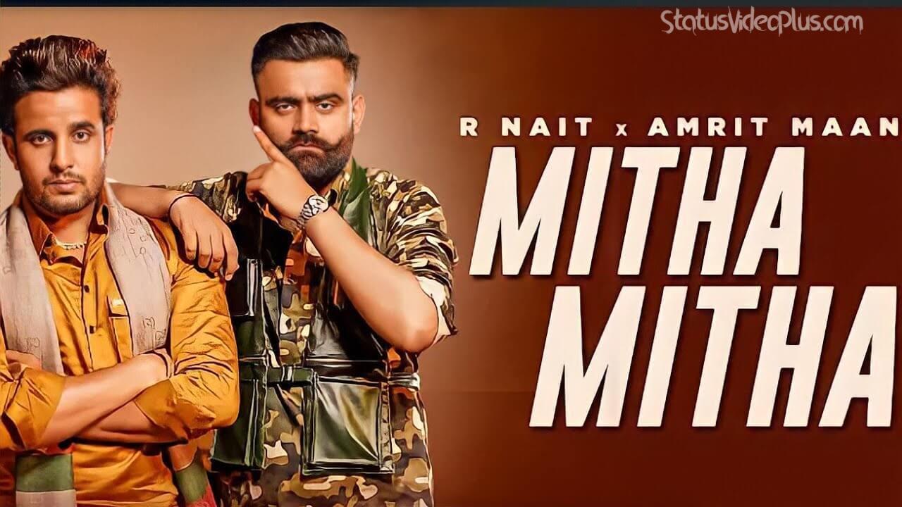 Mitha Mitha Song R Nait Amrit Maan Download Whatsapp Status Video