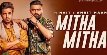 Mitha Mitha Song R Nait Amrit Maan Download Whatsapp Status Video
