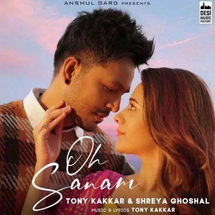 Oh Sanam Song Tony Kakkar Shreya Ghoshal Download