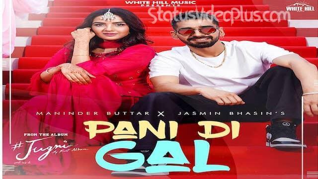 pani-di-gal-song-maninder-buttar-whatsapp-status-video