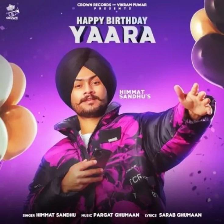 Happy Birthday Yaara Song Himmat Sandhu Download Whatsapp Status Video