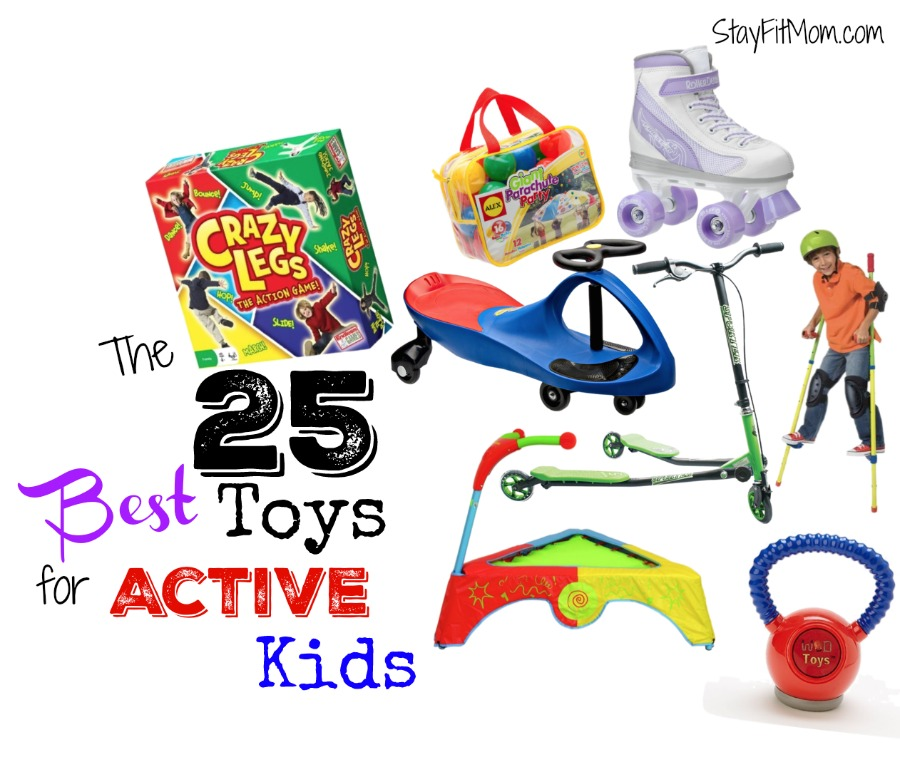 The 25 Best Toys For Active Kids Stay Fit Mom