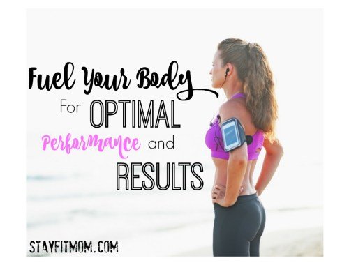 How to fuel your body for optimal performance and recovery from StayFitMom.com