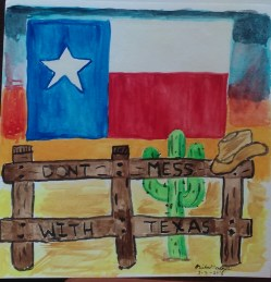 Watercolor Challenge. Don't mess With Texas