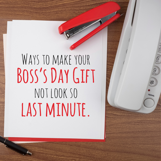 Last Minute Bosss Day Gift American Greetings Blog