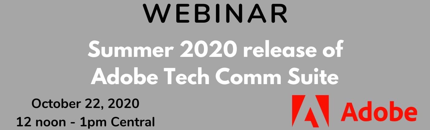 WEBINAR: Summer 2020 release of Adobe Technical Communication Suite