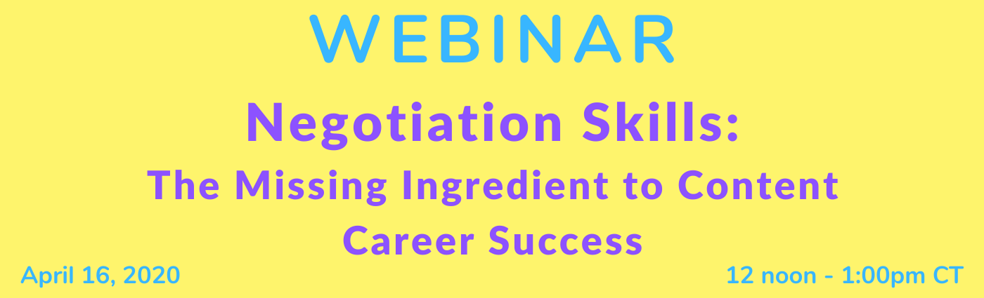 WEBINAR: Negotiation Skills: The Missing Ingredient to Content Career Success