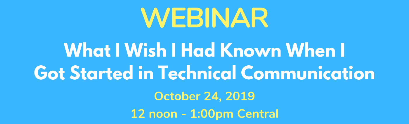 WEBINAR: What I Wish I Had Known When I Got Started in Technical Communication
