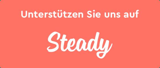 Unterstützen Sie uns auf Steady