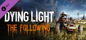 Dying Light: The Following EE [FitGirl Repack]