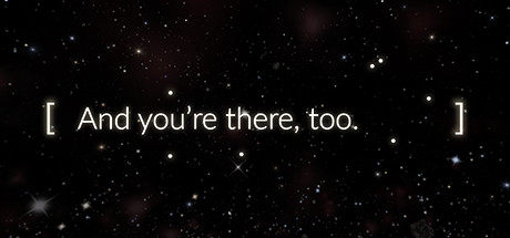And You're There, Too