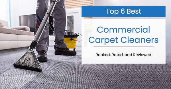 top 6 best commercial carpet cleaners